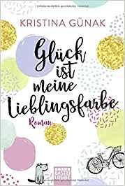 Kristina Günak Glück ist meine Lieblingsfarbe