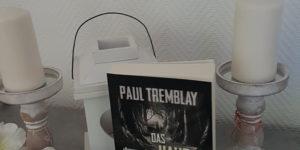 Paul Tremblay Das Haus am Ende der Welt