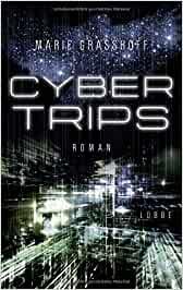 Cyber Trips Marie Grasshoff