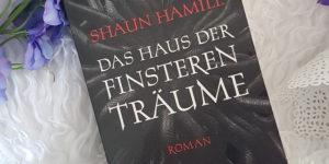 Shaun Hamill Das Haus der finsteren Träume