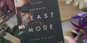 Rainer Wekwerth Beastmode 2 Gegen die Zeit