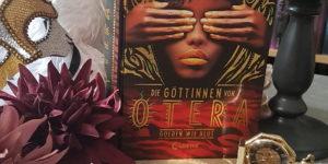 Die Göttinnen von Otera Golden wie Blut von Namina Forna