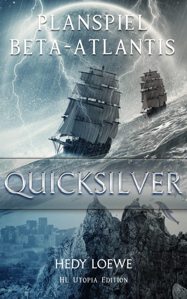 Hedy Loewe Quicksilver Planspiel Beta Atlantis