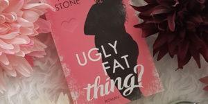 Ugly Fat Thing von Annie Stone